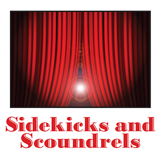 Sidekicks and Scoundrels